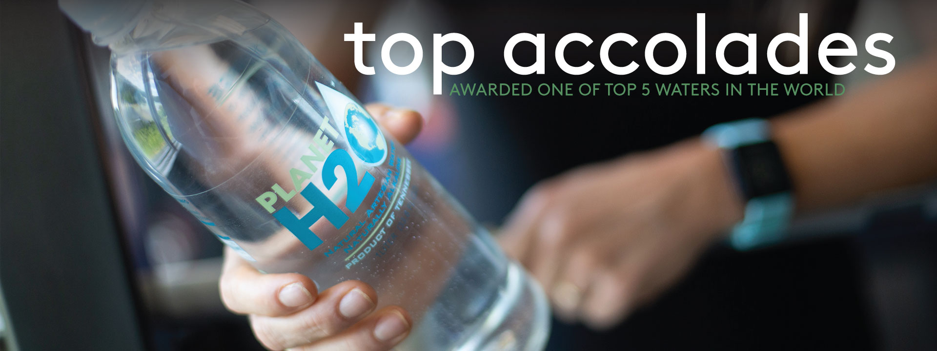 Planet H2O has been awarded one of the top 5 waters in the world